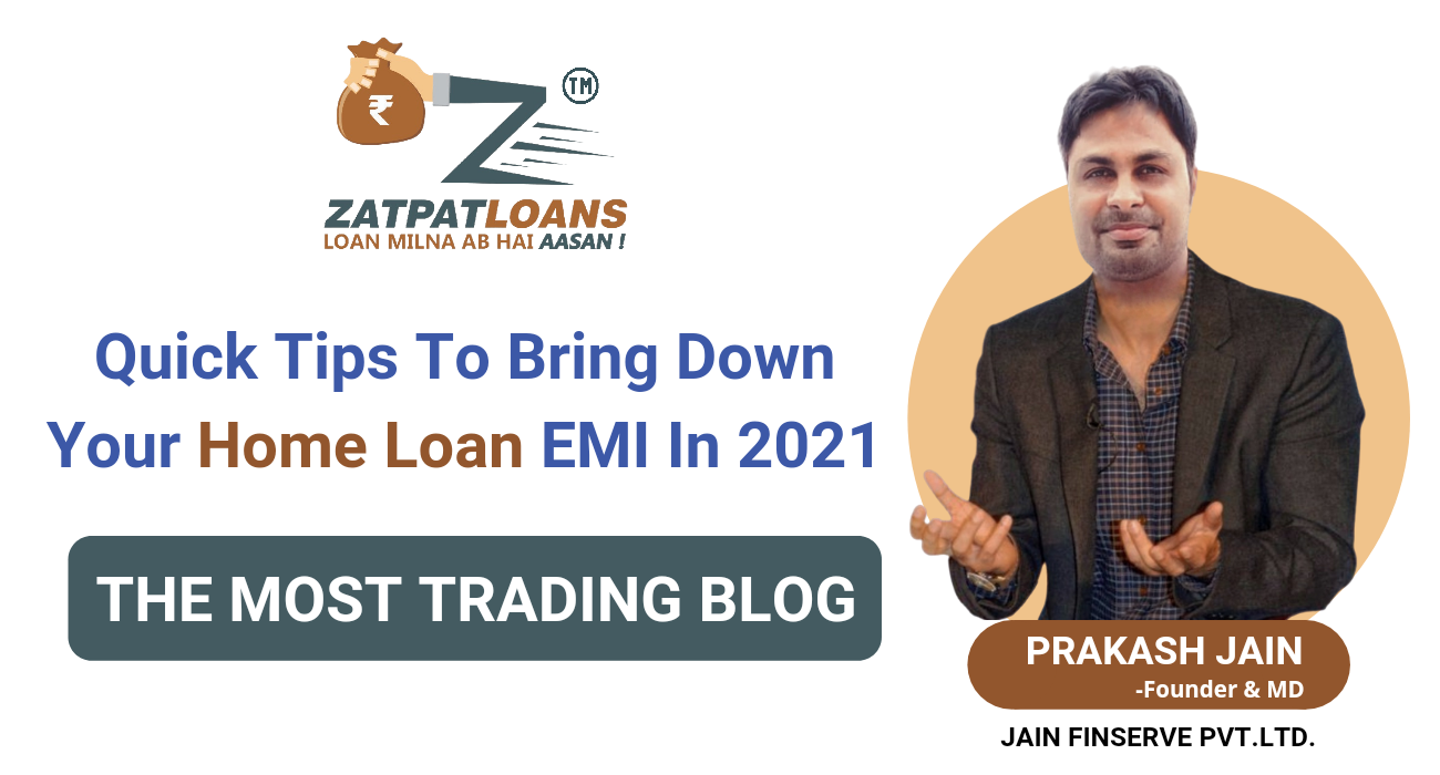 Quick tips to bring down your home loan emi in 2021