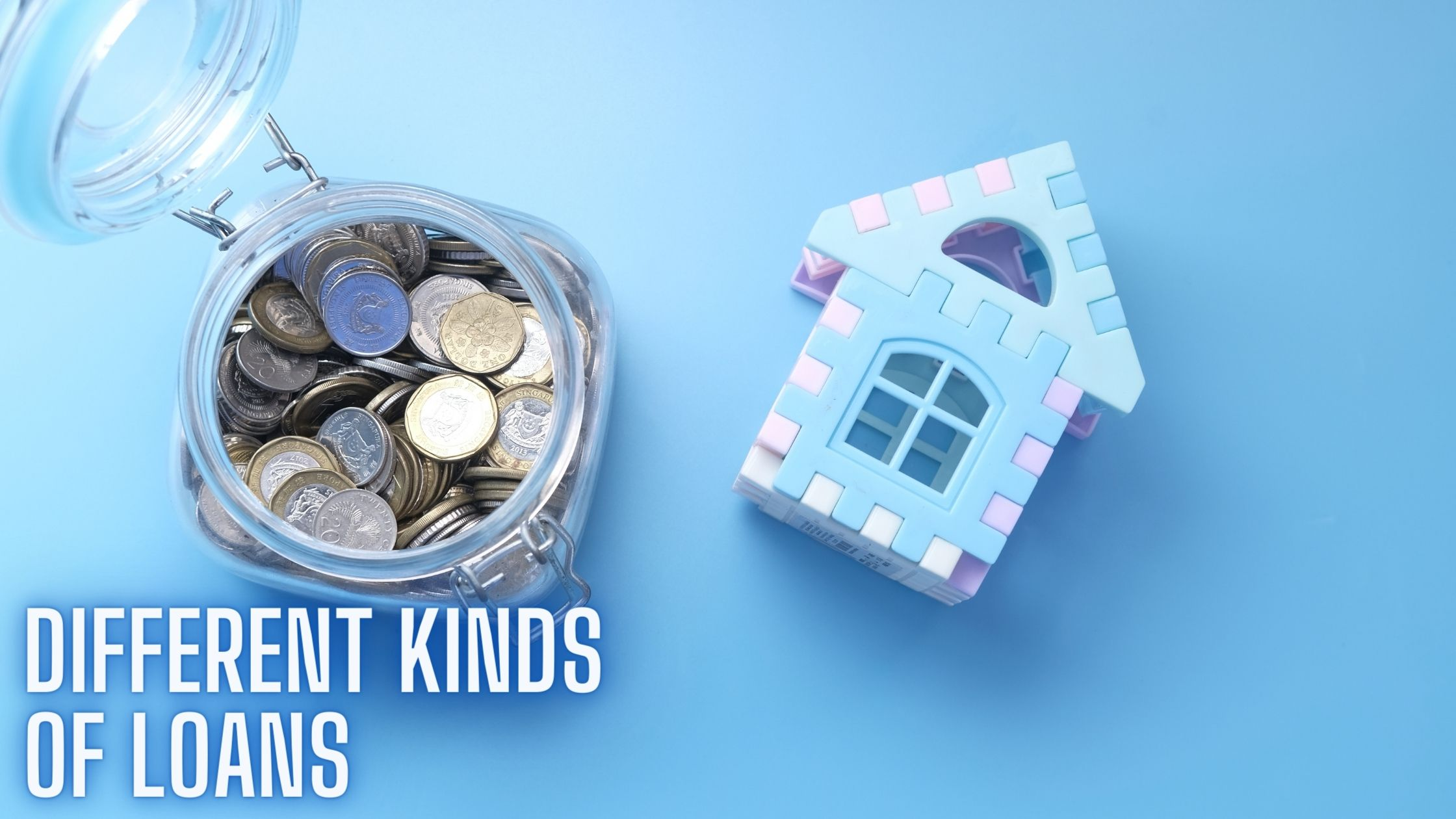 DIFFERENT KINDS OF LOANS