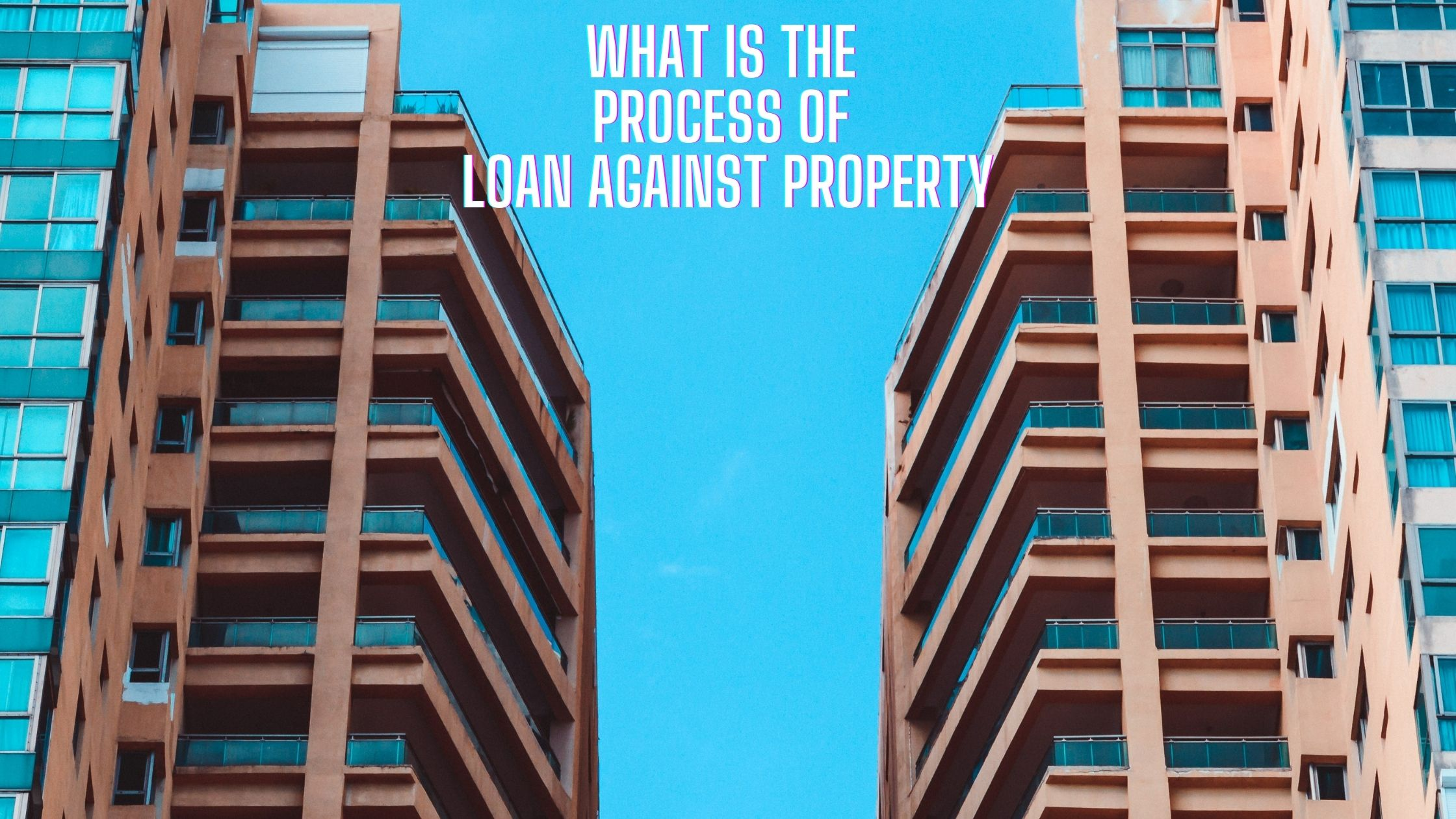 what is the process of loan against property