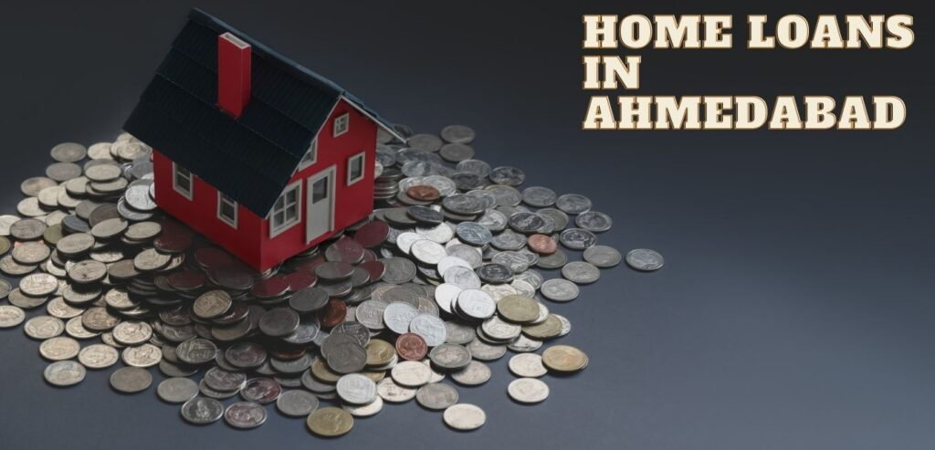 home loans in ahmedabad